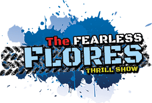 The Fearless Flores Thrill Show